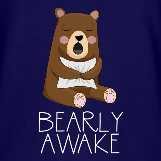 Bearly Awake t shirt