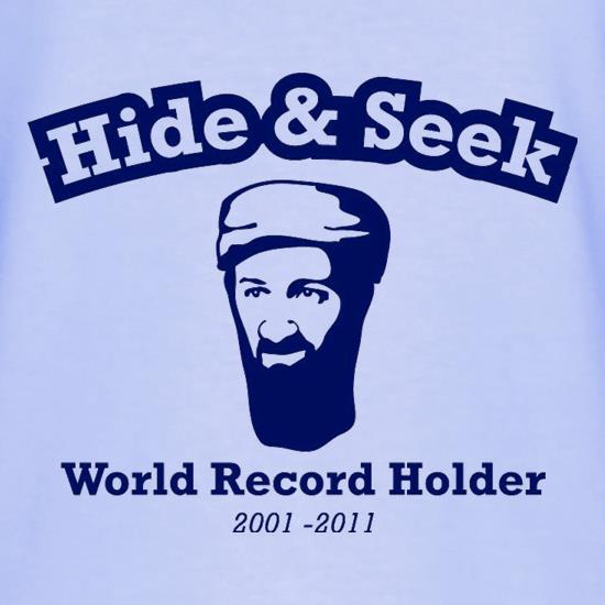 7cb198078 ... Seek World Record Holder T Shirt. For over 10 years, Osama Bin Laden  has hidden himself from the world at large! Now the United States of  America or