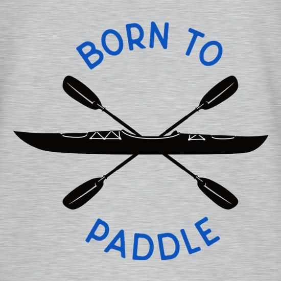 Born To Paddle t shirt