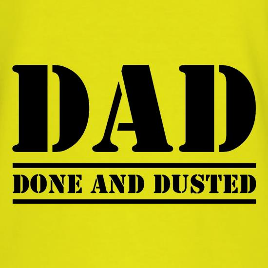 DAD- Done and Dusted t shirt
