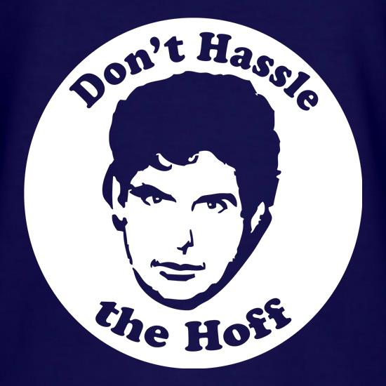 Don't hassle the Hoff t shirt