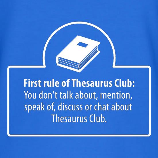 First Rule Of Thesaurus Club t shirt