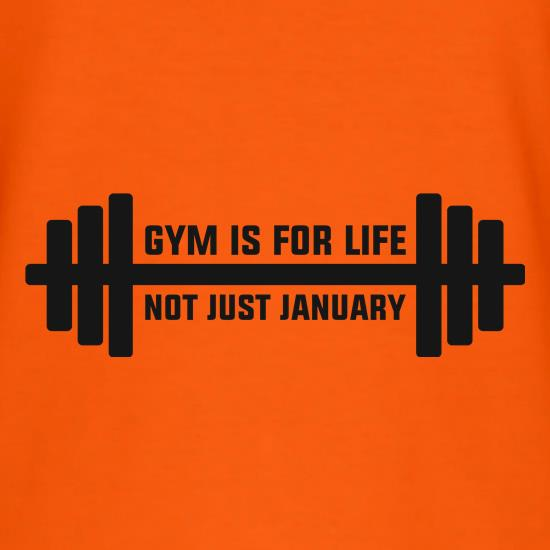 Gym Is For Life. Not Just For January. t shirt