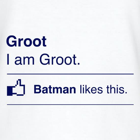 I Am Groot. Batman Likes This t shirt