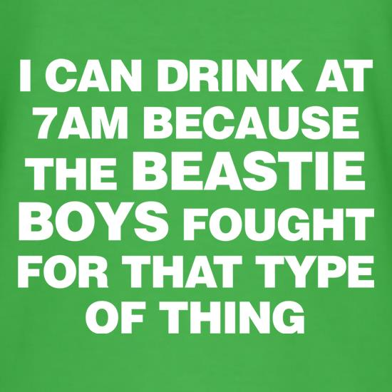 I Can Drink At 7am Because The Beastie Boys Fought For That Type Of Thing t shirt