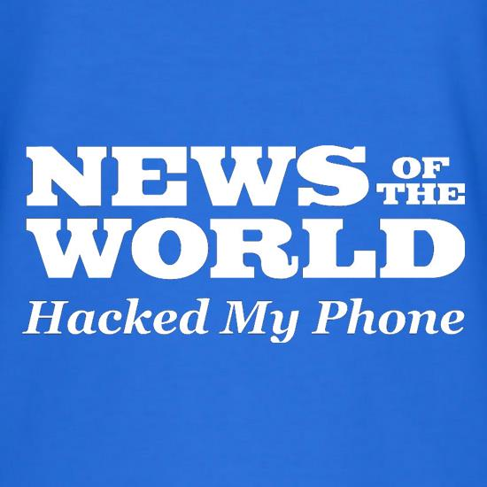 News Of The World Hacked My Phone t shirt