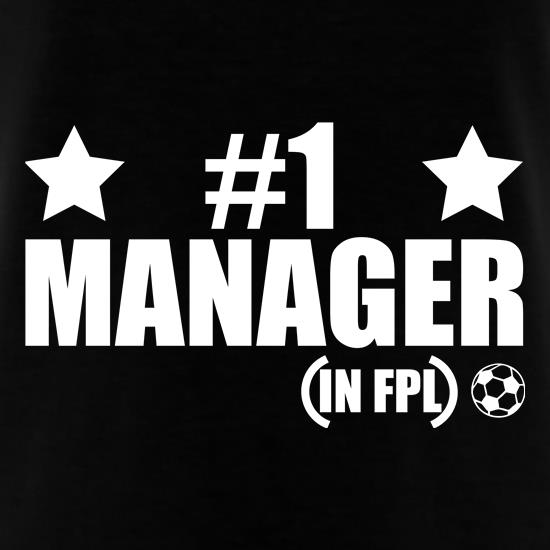 Number 1 FPL Manager t shirt