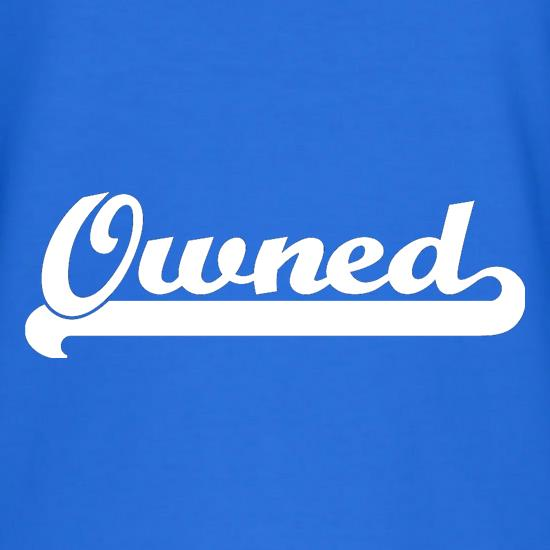 Owned t shirt