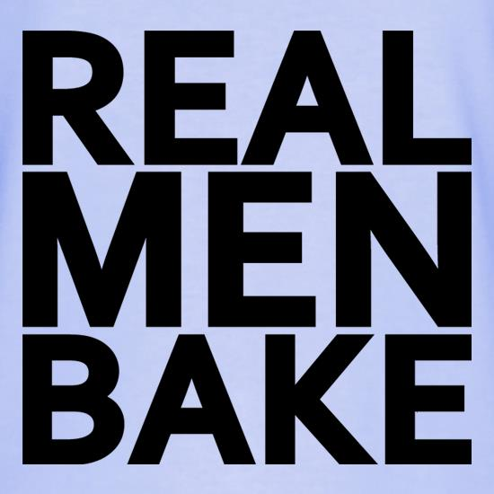 Real Men Bake t shirt
