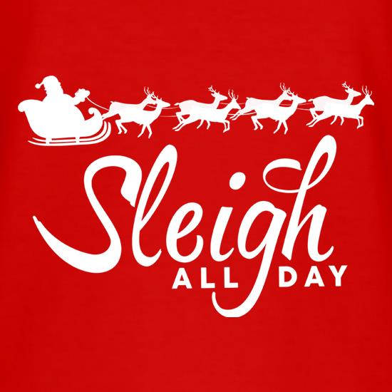 Sleigh All Day t shirt