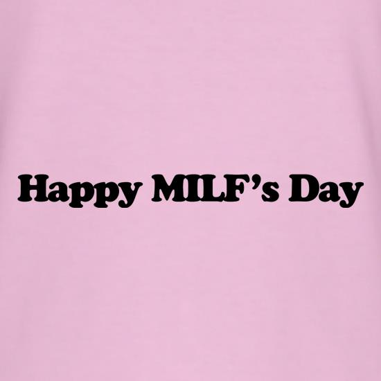 Happy MILF's Day t shirt