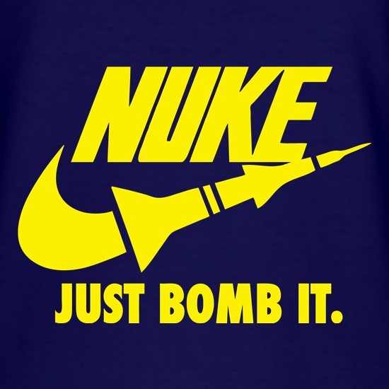 Nuke Just Bomb it t shirt