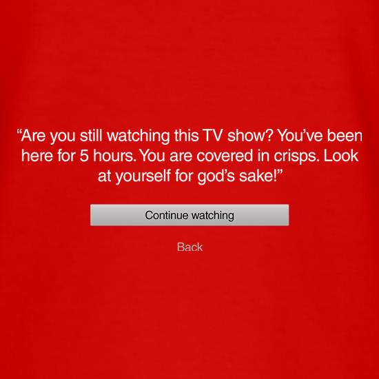 Are You Still Watching Netflix t shirt