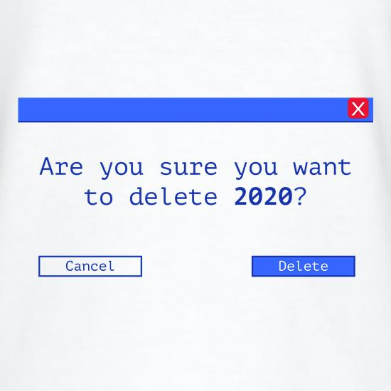 Are you sure you want to delete 2O2O? t shirt