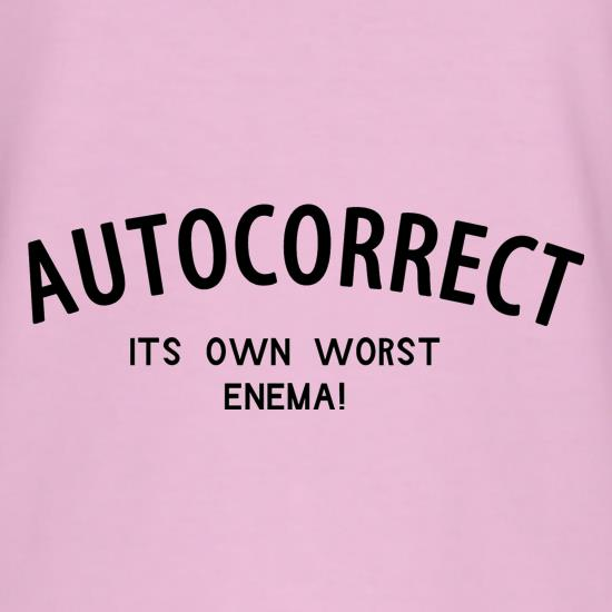 Autocorrect - its own worst enema t shirt