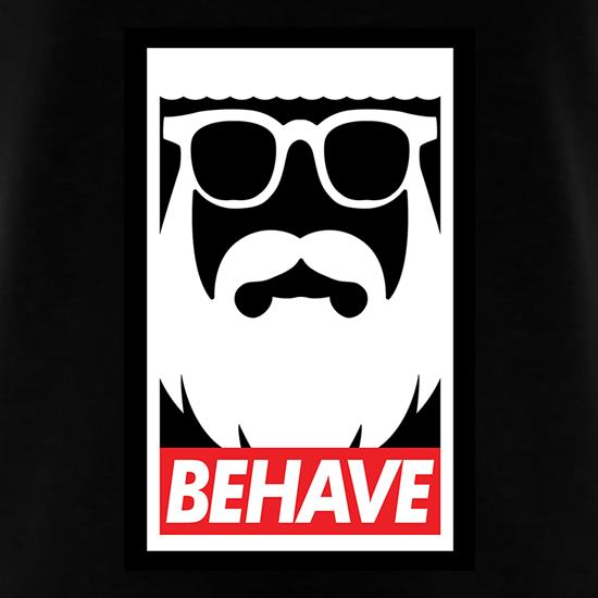 Behave t shirt