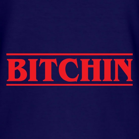 Bitchin t shirt