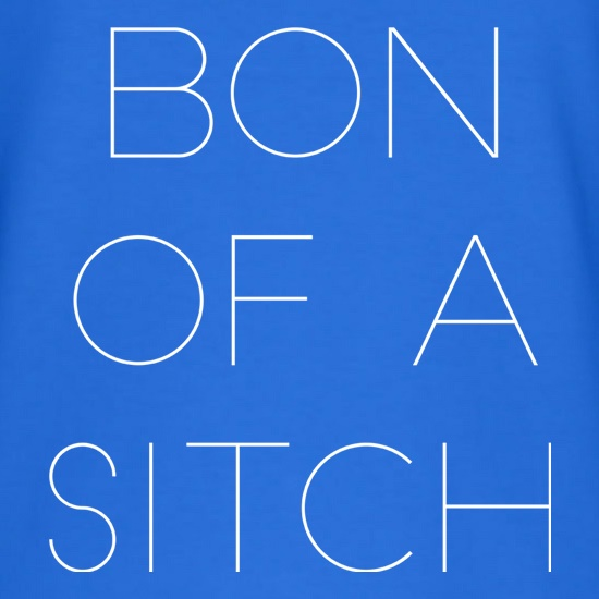 Bon Of a Sitch t shirt