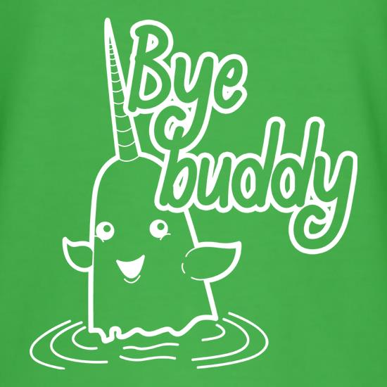 Bye Buddy t shirt