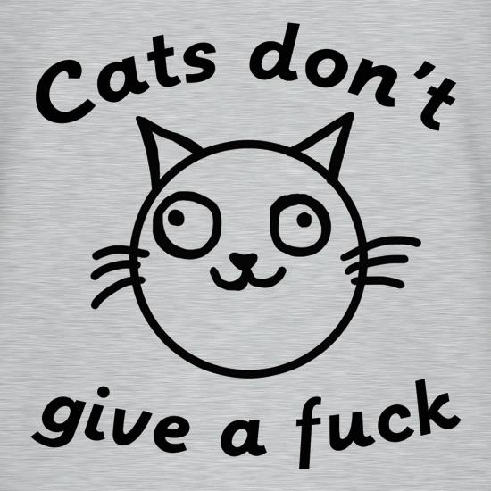 Cats Don't Give A Fuck t shirt