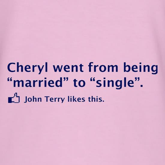 Cheryl Went From Being Married To Single t shirt