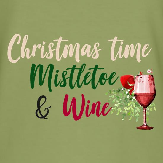 Christmas Time, Mistletoe & Wine t shirt