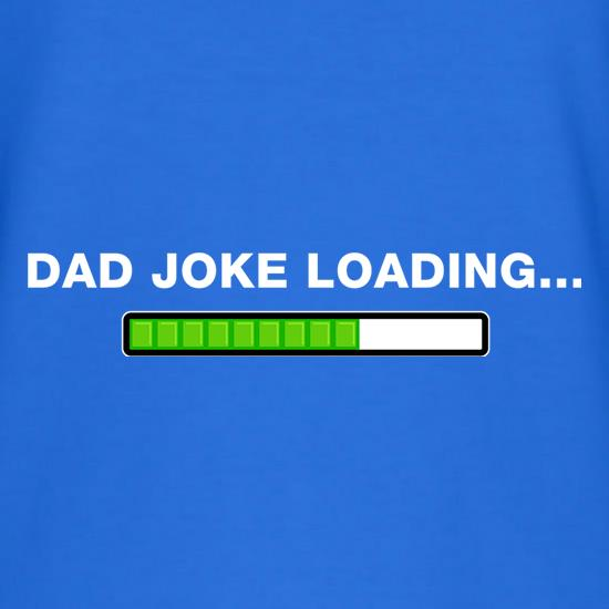 Dad Joke Loading... t shirt
