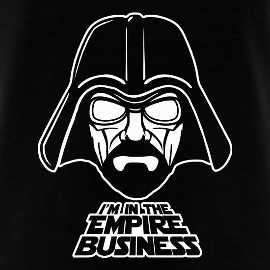 Darth Walt - I'm In The Empire Business t shirt