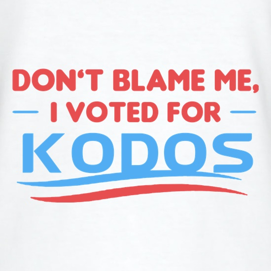 Don't Blame Me, I Voted For Kodos t shirt