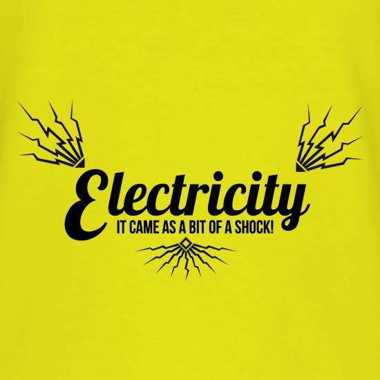 electricity - it came as a bit of a shock t shirt