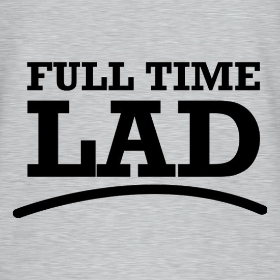 Full Time Lad t shirt