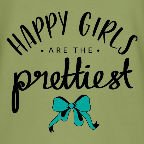 Happy Girls Are The Prettiest t shirt