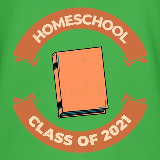 Homeschool class of 2O21 t shirt
