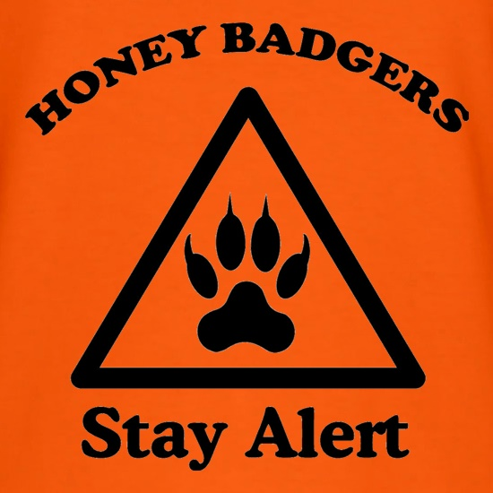 Honey Badgers - Stay Alert! t shirt