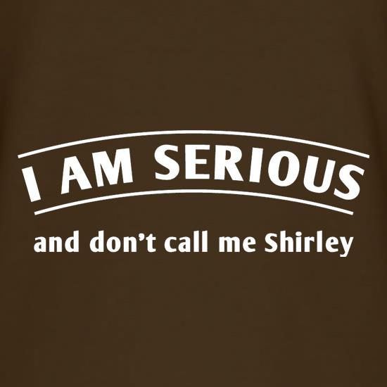 a3a3034caa4d I Am Serious And Don t Call Me Shirley T Shirt By CharGrilled