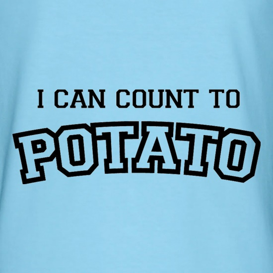 I Can Count To Potato T Shirt By CharGrilled
