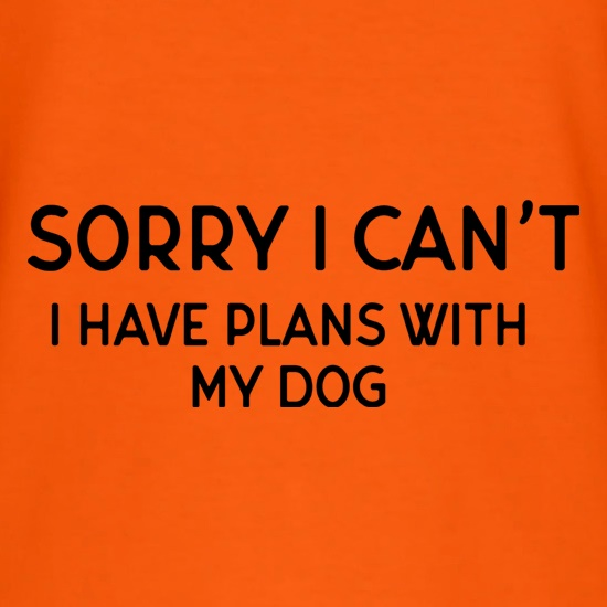 I Have Plans With My Dog t shirt