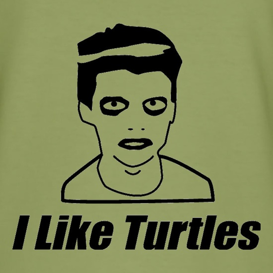 I Like Turtles t shirt