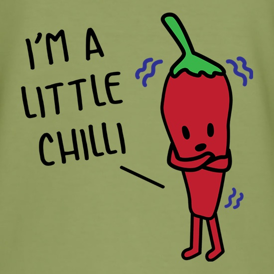 I'm A Little Chilli t shirt