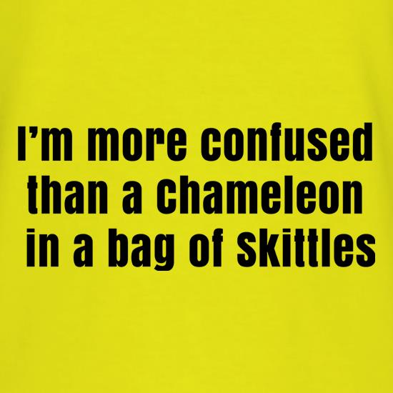 I'm More Confused Than A Chameleon In A Bag Of Skittles t shirt