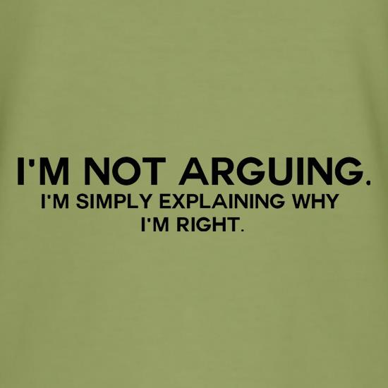 bf1356a7 I'm Not Arguing. I'm Simply Explaining Why I'm Right ...