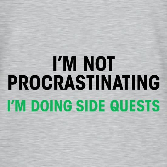 49e1e8852 I'm Not Procrastinating, I'm Doing Side Quests t shirt ...