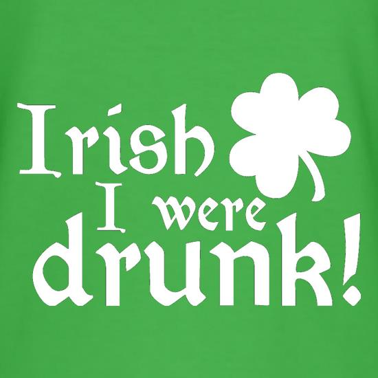 Irish I Were Drunk t shirt