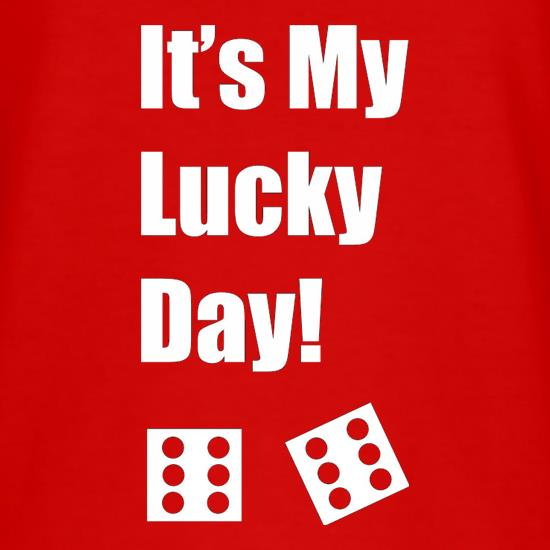 It's My Lucky Day t shirt