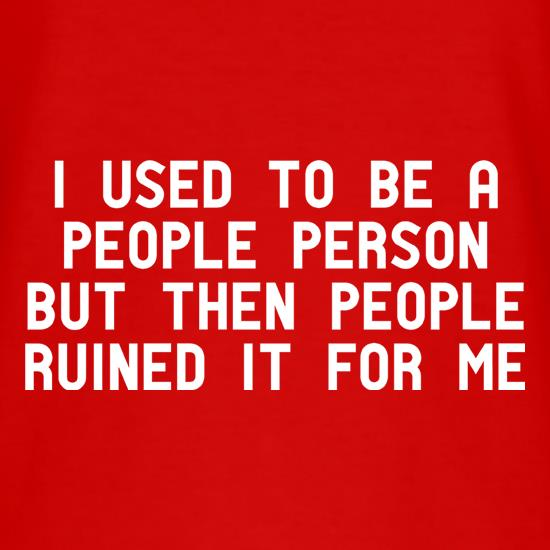 I Used To Be A People Person t shirt