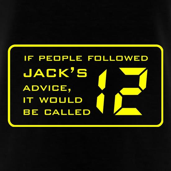 If People Followed Jack's Advice It Would Be Called 12 t shirt