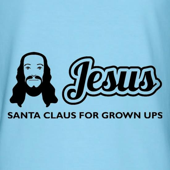 Jesus Santa Claus For Grown Ups t shirt