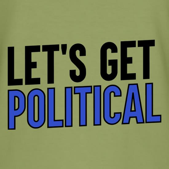 Let's Get Political t shirt
