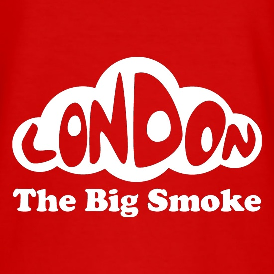 London - The Big Smoke t shirt