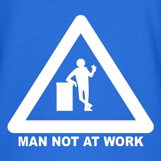 Man Not At Work t shirt